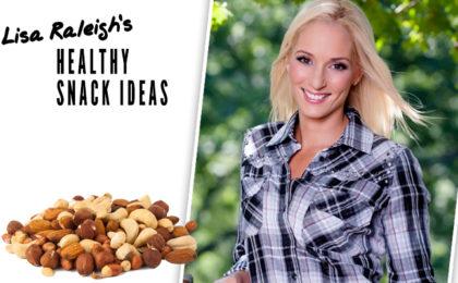 Lisa Raleigh's healthy snack ideas